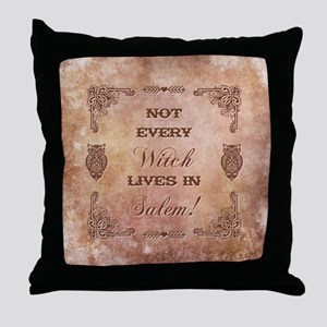 NOT EVERY WITCH... Throw Pillow