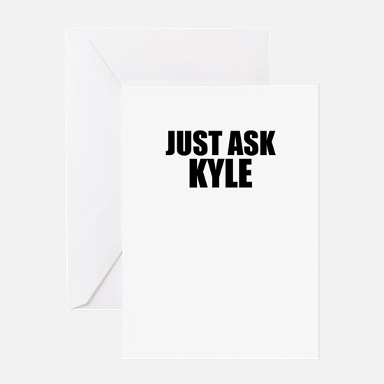 Just ask KYLE Greeting Cards