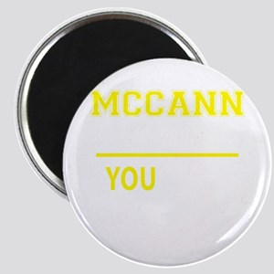 MCCANN thing, you wouldn't understand! Magnets