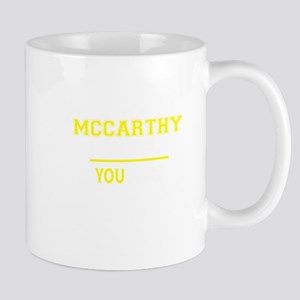 MCCARTHY thing, you wouldn't understand! Mugs