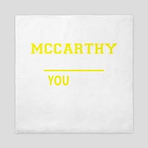 MCCARTHY thing, you wouldn't understan Queen Duvet