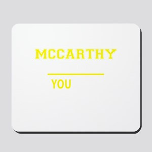 MCCARTHY thing, you wouldn't understand! Mousepad