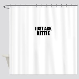 Just ask KITTIE Shower Curtain