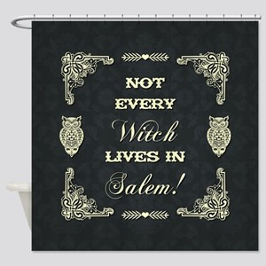 NOT EVERY WITCH... Shower Curtain
