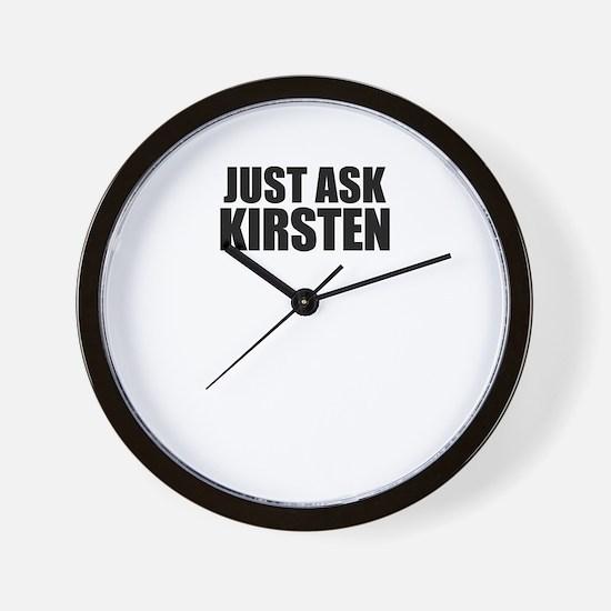 Just ask KIRSTEN Wall Clock