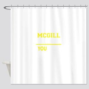 MCGILL thing, you wouldn't understa Shower Curtain