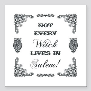 "NOT EVERY WITCH... Square Car Magnet 3"" x 3"""