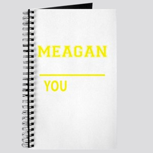 MEAGAN thing, you wouldn't understand! Journal
