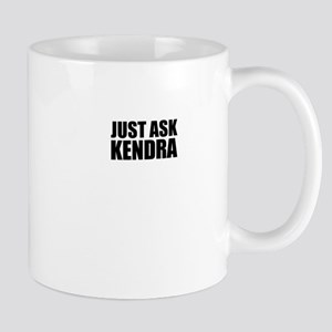 Just ask KENDRA Mugs