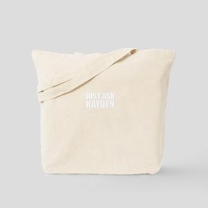 Just ask KAYDEN Tote Bag