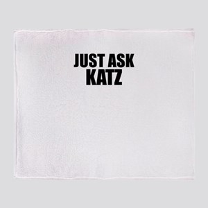 Just ask KATZ Throw Blanket