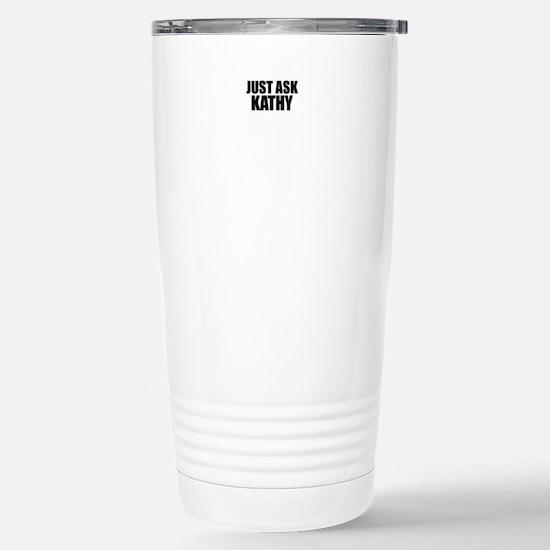 Just ask KATHY Stainless Steel Travel Mug