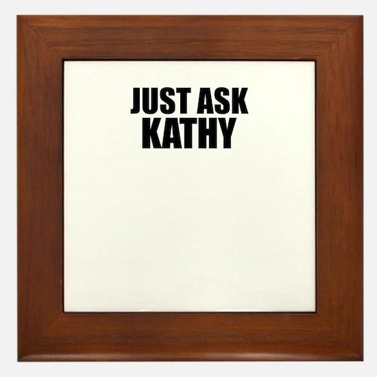 Just ask KATHY Framed Tile