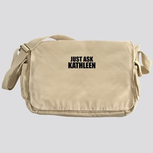 Just ask KATHLEEN Messenger Bag