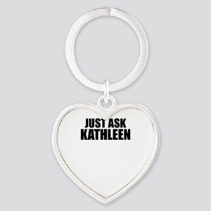 Just ask KATHLEEN Keychains
