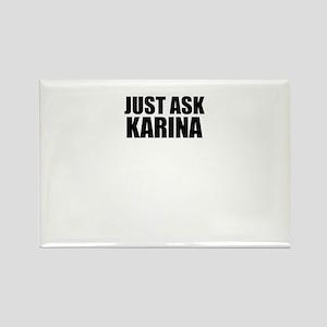 Just ask KARINA Magnets