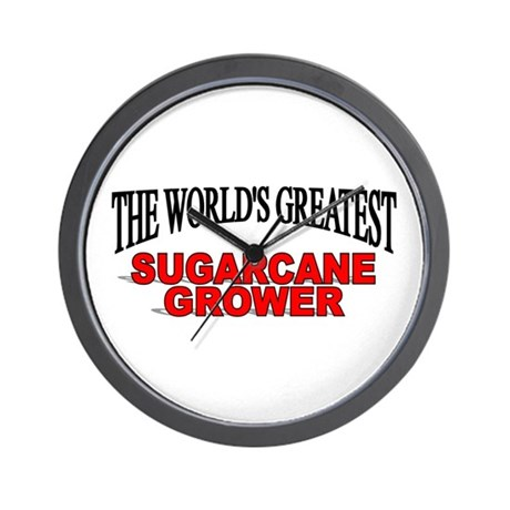 """""""The World's Greatest Sugarcane Grower"""" Wall Clock"""