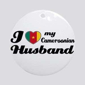 I love my Cameroonian husband Ornament (Round)