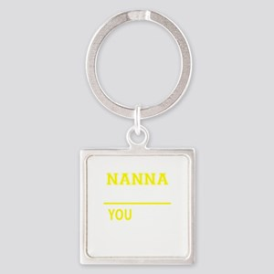 NANNA thing, you wouldn't understand! Keychains
