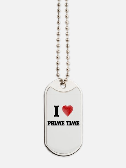 I Love Prime Time Dog Tags