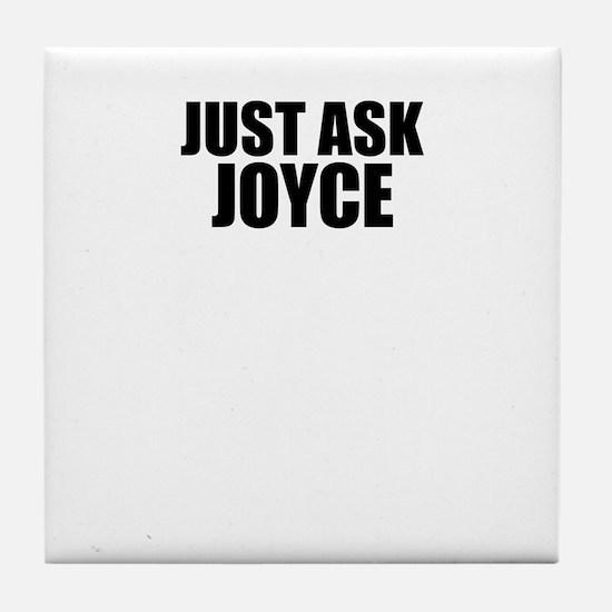 Just ask JOYCE Tile Coaster