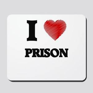 I Love Prison Mousepad