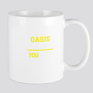 OASIS thing, you wouldn't understand! Mugs