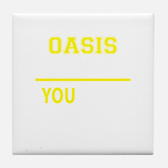 OASIS thing, you wouldn't understand! Tile Coaster