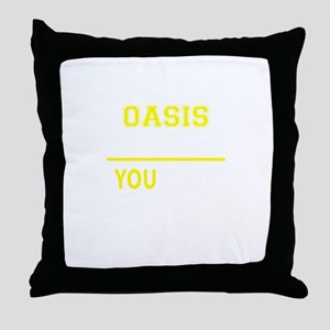 OASIS thing, you wouldn't understand! Throw Pillow