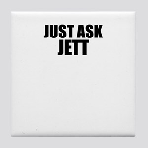 Just ask JETT Tile Coaster
