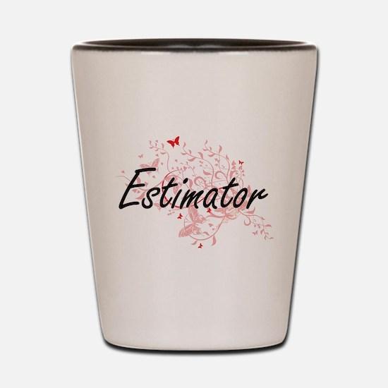 Estimator Artistic Job Design with Butt Shot Glass
