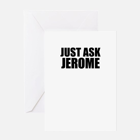 Just ask JEROME Greeting Cards