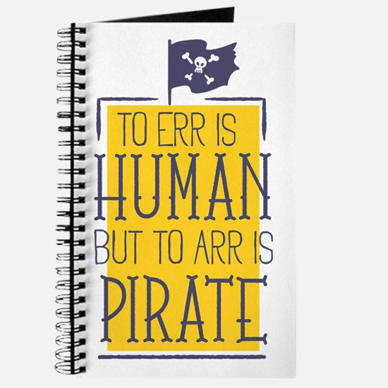 To Arr Is Pirate Journal