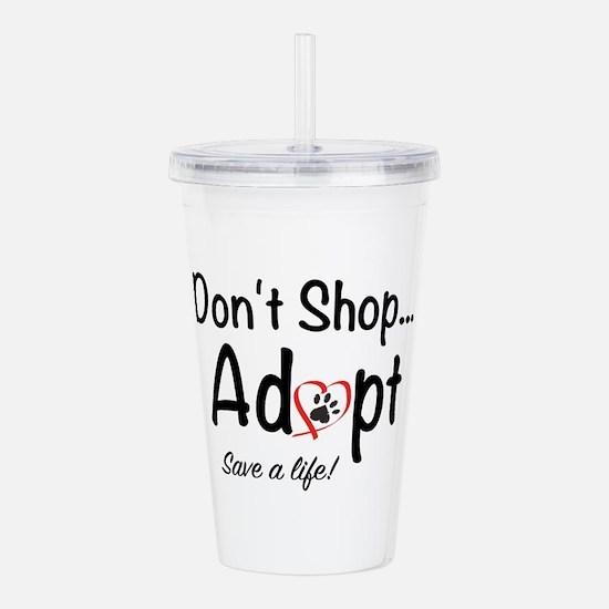 Dont Shop, Adopt Acrylic Double-wall Tumbler
