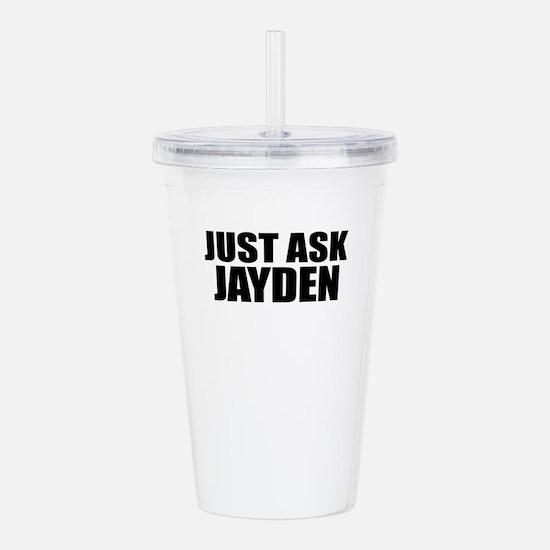 Just ask JAYDEN Acrylic Double-wall Tumbler