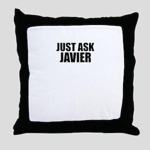 Just ask JAVIER Throw Pillow