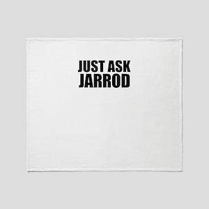 Just ask JARROD Throw Blanket
