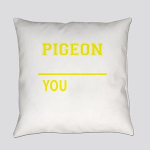 PIGEON thing, you wouldn't underst Everyday Pillow