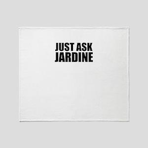 Just ask JARDINE Throw Blanket