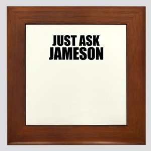Just ask JAMESON Framed Tile