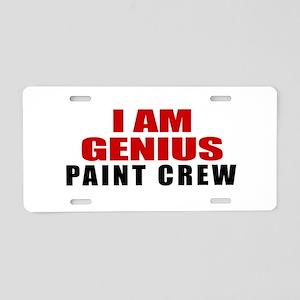 I Am Genius Paint Crew Aluminum License Plate