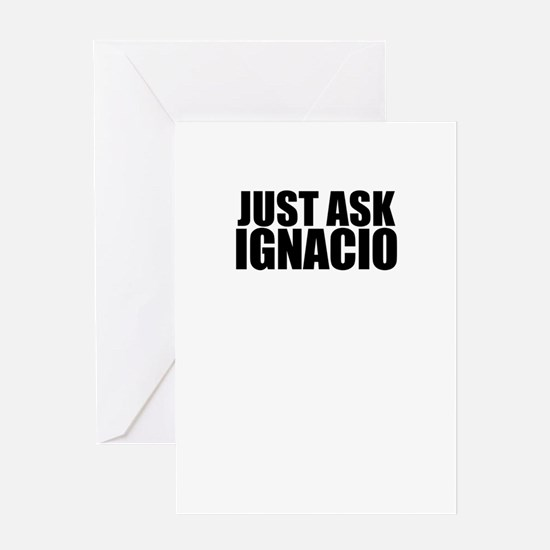 Just ask IGNACIO Greeting Cards