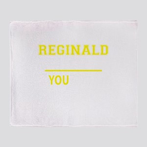 REGINALD thing, you wouldn't underst Throw Blanket