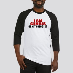I Am Genius Ornithologist Baseball Tee