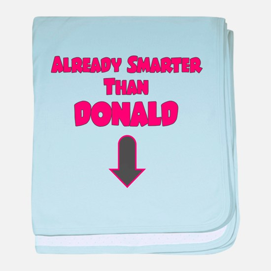 ALREADY SMARTER THAN DONALD PINK baby blanket
