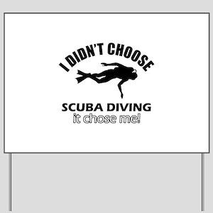 Scuba Diving Choose Me Yard Sign