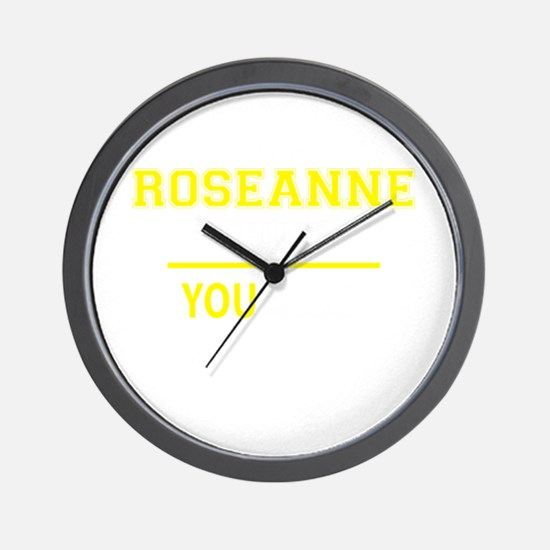 ROSEANNE thing, you wouldn't understand Wall Clock