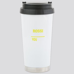 ROSSI thing, you wouldn Stainless Steel Travel Mug