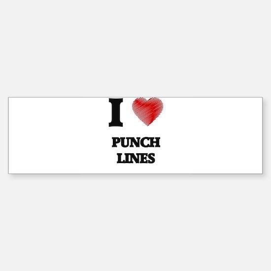 I Love Punch Lines Bumper Bumper Bumper Sticker