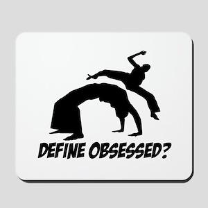 Capoeira Define Obsessed ? Mousepad